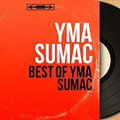 Best of Yma Sumac (Mono Version) von Yma Sumac