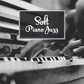 Soft Piano Jazz – Relaxing Melodies, Piano Bar, Sensual Note, Moonlight Jazz, Smooth Sounds to Rest von Gold Lounge