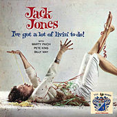 I've Got a Lot of Livin' to do ! von Jack Jones