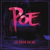 Lo Peor de Mí by Poe
