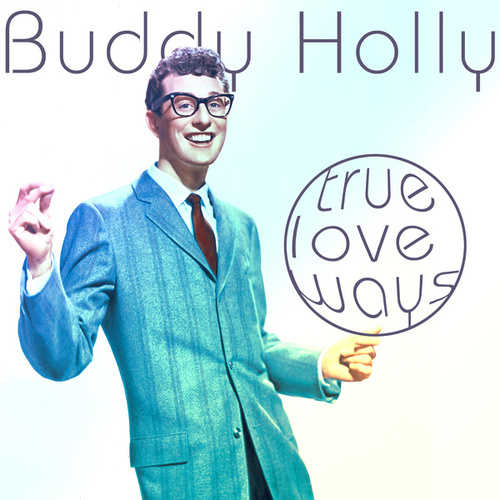True Love Ways by Buddy Holly