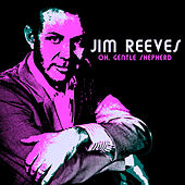 Oh, Gentle Shepherd von Jim Reeves