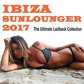 Ibiza Sunlounger 2017 - The Ultimate Laidback Collection de Various Artists