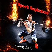 Sport Explosion Spring 2017 von Various Artists