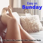Easy on Sunday (Kick Back to the Coolest and Most Chilled-Out Beats) & DJ Mix de Various Artists
