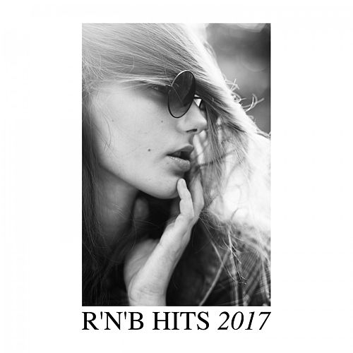 R'n'b Hits 2017 by Various Artists