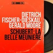 Schubert: La belle meunière (Stereo Version) von Dietrich Fischer-Dieskau