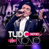 Tudo Novo de Novo (Ao Vivo) de Thiago Brava