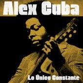 Lo Único Constante von Alex Cuba