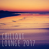 Chillout Lounge 2017 by Various Artists