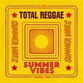 Total Reggae: Summer Vibes by Various Artists