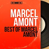Best of Marcel Amont (Mono Version) de Various Artists