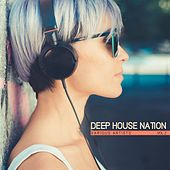 Deep House Nation, Vol. 2 by Various Artists
