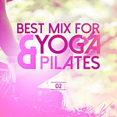 Best Mix for Yoga & Pilates, Vol. 2 de Various Artists