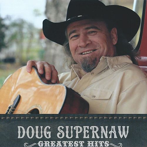 Greatest Hits by Doug Supernaw