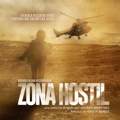 Zona Hostil (Banda Sonora Original) by Roque Baños