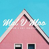 Answer X Key (Remixes) - EP by Mal V Moo