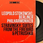 Stravinsky: Suites from The Firebird & Petrushka (Mono Version) von Leopold Stokowski