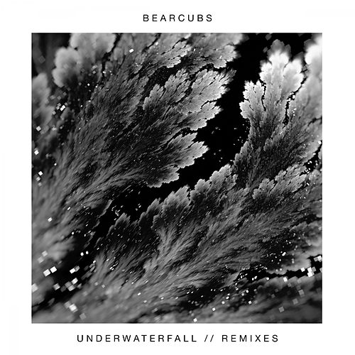 Underwaterfall (Remixes) by Bearcubs