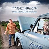 I Wish Life Was Like Mayberry by Rodney Dillard