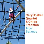 True Balance by Chico Freeman