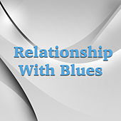 Relationships With Blues de Various Artists