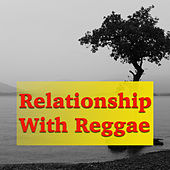 Relationship With Reggae by Various Artists