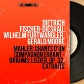 Mahler: Chants d'un compagnon errant - Brahms: Lieder, Op. 32, extraits (Mono Version) von Dietrich Fischer-Dieskau
