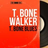 T. Bone Blues (Mono Version) de T-Bone Walker