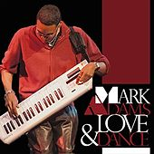 Love And Dance by Mark Adams