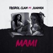 Mami (feat. Juanka) by Trebol Clan