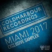 Coldharbour Miami 2017 Exclusive Sampler by Various Artists