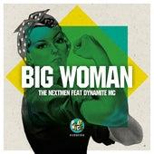 Big Woman by Nextmen