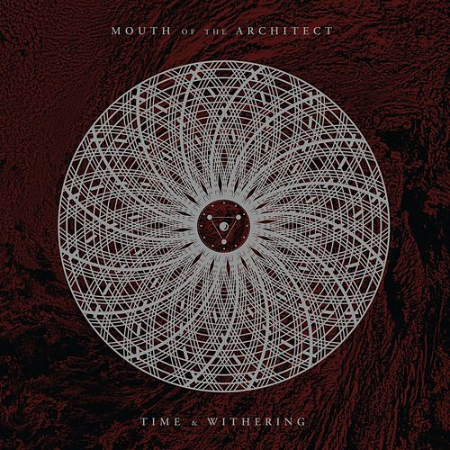 Time & Withering (2017 Remaster) by Mouth of the Architect