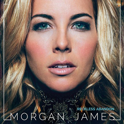Reckless Abandon by Morgan James