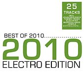 Best of 2010 - Electro Edition by Various Artists