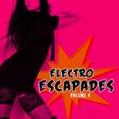 Electro Escapades, Vol. 4 by Various Artists