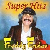Super Hits by Freddy Fender