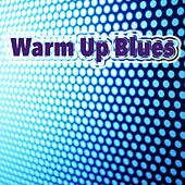 Warm Up Blues de Various Artists