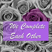 We Complete Each Other di Various Artists