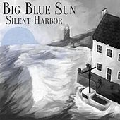 The Silent Harbour by Big Blue Sun