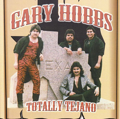 Totally Tejano by Gary Hobbs