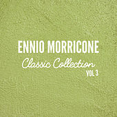 Ennio Morricone Classics Collection, Vol.3 by Ennio Morricone