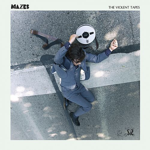The Violent Tapes by Mazes