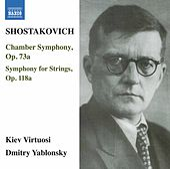 Shostakovich: Chamber Symphony, Op. 73a & Symphony for Strings, Op. 118a by Kyiv Virtuosi