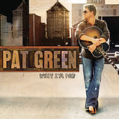 What I'm For de Pat Green