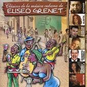 Clasicos De La Musica Cubana de Eliseo Grenet de Various Artists