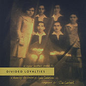 Divided Loyalties by Daniel Scott Cantrell