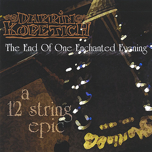 The End of One Enchanted Evening by Darrin Kobetich