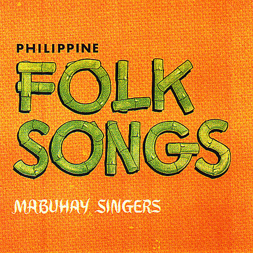 Philippine Folk Songs by Mabuhay Singers